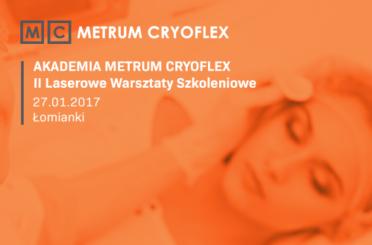 Akademia metrum cryoflex warsztaty laserowe